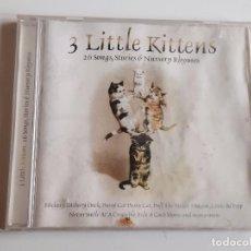CDs de Música: CD 3 LITTLE KITTENS. Lote 280115473