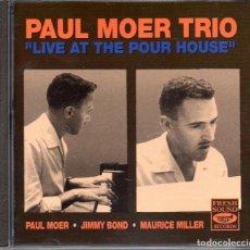 CDs de Música: THE PAUL MOER TRIO – LIVE AT THE POUR HOUSE. Lote 280115798
