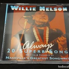 CDs de Música: WILLIE NELSON / ALWAYS - 20 SUPERB SONGS / CD - PRISM LEISURE / 20 TEMAS / IMPECABLE.. Lote 281802148