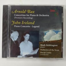 CDs de Música: ARNOLD BAX. CONCERTINO FOR PIANO & ORCHESTRA. JOHN IRELAND. ORCHESTRA OF SWAN. DAVID CURTIS TDKCD46. Lote 287325258