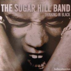 CDs de Música: THE SUGAR HILL BAND (THINKING IN BLACK) CD - VERSIONA A RAY CHARLES, OTIS REDDING.... Lote 287987743