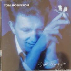 CDs de Música: TOM ROBINSON STILL LOVING YOU. Lote 288154628