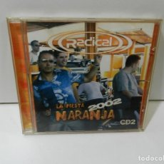 CDs de Música: DISCO CD. RADICAL – LA FIESTA NARANJA 2002 CD2. COMPACT DISC.. Lote 288683263