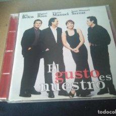 CDs de Música: EL GUSTO ES NUESTRO. MBE. Lote 288945318