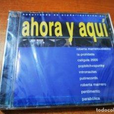 CDs de Música: AHORA Y AQUI CD ALBUM PRECINTADO 2005 CALIGULA 2000 SPUNKY NACHO CANUT LA PROHIBIDA INTRANAUTAS RARO. Lote 289004798