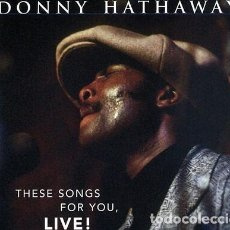 CDs de Música: DONNY HATHAWAY THESE SONGS FOR YOU LIVE CD NL IMPORT. Lote 289044493