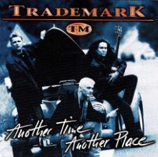 CDs de Música: TRADEMARK - ANOTHER TIME ANOTHER PLACE. CD. Lote 289469398