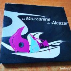 CDs de Música: LA MEZZANINE DE L'ALCAZAR - 2 CD ALBUM DIGIPACK 2000 FRANCIA MODJO J-WALK GOTAN PROJECT ZUCO 103. Lote 289498828