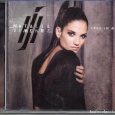 CDs de Música: NATALIA JIMÉNEZ – CREO EN MÍ--ESTILO: RANCHERA, EUROPOP, VOCAL, BALLAD. Lote 289630358