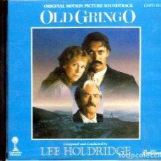CDs de Música: OLD GRINGO / LEE HOLDRIDGE CD BSO. Lote 289649243