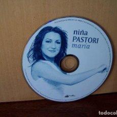 CDs de Música: NIÑA PASTORI - MARIA - SOLO CD SIN CAJA , NI CARATULA. Lote 289695108