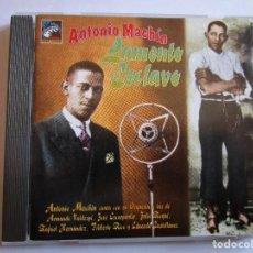 CDs de Música: CD ANTONIO MACHIN LAMENTO ESCLAVO , AQUEL BESO , ALACRAN , SOLA Y TRISTE , ENAMORADA , NEGRA ,. Lote 289732033
