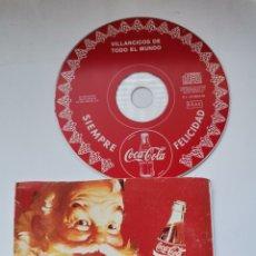 CDs de Música: VILLANCICOS DE TODO EL MUNDO SIEMPRE FELICIDAD CD COCA-COLA. Lote 289794373