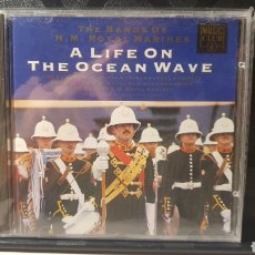 CDs de Música: CD/ THE BANDS OF H.M ROYAL MARINES A LIFE ON THE OCEAN WAVE/ (REF.A.16). Lote 289887703