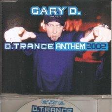 CDs de Música: GARY D. - D. TRANCE ANTHEM 2002 (CDSINGLE CAJA, SIX VERSIONS). Lote 293715878