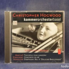 CDs de Música: MARTINU, STRAVINSKY, HONEGGER, KAMMERORCHESTER BASEL, HOGWOOD - KLASSIZITISCHE MODERNE VOLUME 1 - CD. Lote 293793263