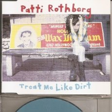 CDs de Música: PATTI ROTHBERG - TREAT ME LIKE DIRT (TWO VERSIONS) / IT'S ALLRIGHT / FORGIVE ME. Lote 294069743