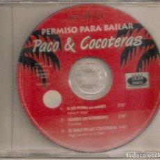 CDs de Música: PACO Y COCOTERAS - SI ME PONES LA MANO / QUIERO UN SOMBRERO / EL BAILE DE LAS COCOTERAS. Lote 294075223