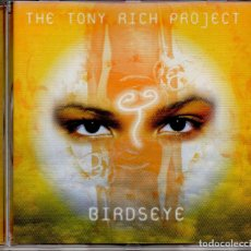 CDs de Música: THE TONY RICH PROJECT – BIRDSEYE--ESTILO: NEO SOUL, CONTEMPORARY R&B. Lote 294086513