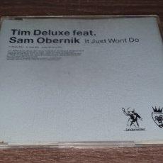 CDs de Música: TIM DELUXE FEAT. SAM OBERNIK - IT JUST WONT DO - CD SINGLE 3 REMIXES. Lote 295010933
