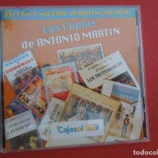 CDs de Música: LAS COPLAS DE ANTONIO MARTIN - ASI CANTA NUESTRA TIERRA EN CARNAVAL - CD. Lote 295531068