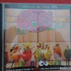 CDs de Música: CHIRIGOTA RICAS Y MADURAS - CARNAVAL DE CADIZ 2011- - EL CANIJO - CD. Lote 295532183