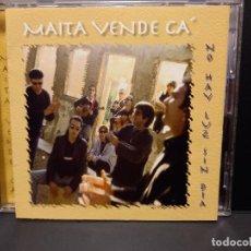 CDs de Música: MAÍTA VENDE CÁ - NO HAY LUZ SIN DÍA - CD 1999 CLAN RECORDS SPAIN PEPETO. Lote 295550028