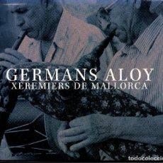 CDs de Música: GERMANS ALOY XERMIERS DE MALLORCA -DIGIPACK-. Lote 296048398