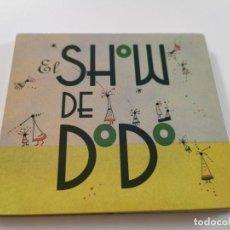 CDs de Música: EL SHOW DE DODO CD ALBUM DIGIPACK DEL AÑO 2013 CONTIENE 9 TEMAS INDIE POP. Lote 296565943