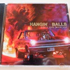 CDs de Música: HANGIN´ BALLS - SPEAKIN´ DIRTY TALKIN´ LOUD - CD FAT 2007 - COMO NUEVO!. Lote 296586068