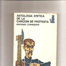 Música de colección: ANTOLOGÍA CRÍTICA DE LA CANCIÓN DE PROTESTA – EDICIONES CORREGIDOR - ENVÍO GRATUITO ESPAÑA. Lote 135548277