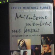Música de colección: MIENTEME MIENTRAS ME BESAS, POR JAVIER MENÉNDEZ FLORES - NUEVO SIN USO!!!. Lote 21625705