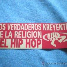 Musique de collection: PEGATINA TELA LOS VERDADEROS KREYENTES DE LA RELIGION DEL HIP HOP. Lote 114069782
