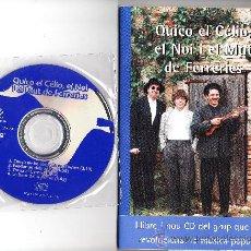 Música de colección: LIBRO.- QUICO EL CELIO, EL NOI I MUT DE FERRERIES.- AMB CD. - ED. COLUMNA .- SIN ESTRENAR .- R-916. Lote 194238020