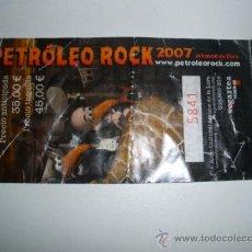 Música de colección: ENTRADA TICKET PETRÓLEO ROCK 2007. Lote 31738787