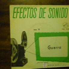 Música de colección: DISCO 45 RPM. EFECTOS DE SONIDO NUM.9 .GUERRA. Lote 34929787
