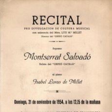 Música de colección: RECITAL MUSICAL MONTSERRAT SALVADÓ - GRANOLLERS PROGRAMA 1954 LUIS MILLET ISABEL LORAS ORFEÓ CATALÀ. Lote 35594892