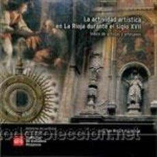 Música de colección: LA ACTIVIDAD ARTÍSTICA EN LA RIOJA DURANTE EL SIGLO XVII : ÍNDICE DE ARTISTAS Y ARTESANOS. Lote 39700971