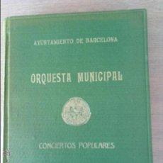 Música de colección: ORQUESTA MUNICIPAL AYUNTAMIENTO DE BARCELONA PALAU DE LA MUSICA CONCIERTOS POPULARES 1951-1952,. Lote 42670401
