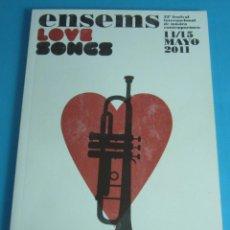 Música de colección: PROGRAMA 33 FESTIVAL INTERNACIONAL DE MÚSICA CONTEMPORÁNEA. ENSEMS 2011 LOVE SONGS. Lote 44908011