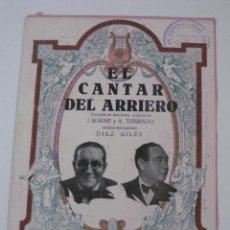 Musica di collezione: EL CANTAR DEL ARRIERO. ZARZUELA EN DOS ACTOS. MAESTRO DIAZ GILES. ORIGINAL ADAME/TORRADO. Lote 49878976