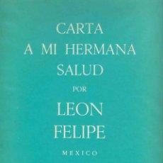 Musique de collection: LEON FELIPE. GENERACION DEL 27. CARTA A MI HERMANA SALUD. ED. FINISTERRE. MEXICO. PRIMERA EDICION.. Lote 54349413
