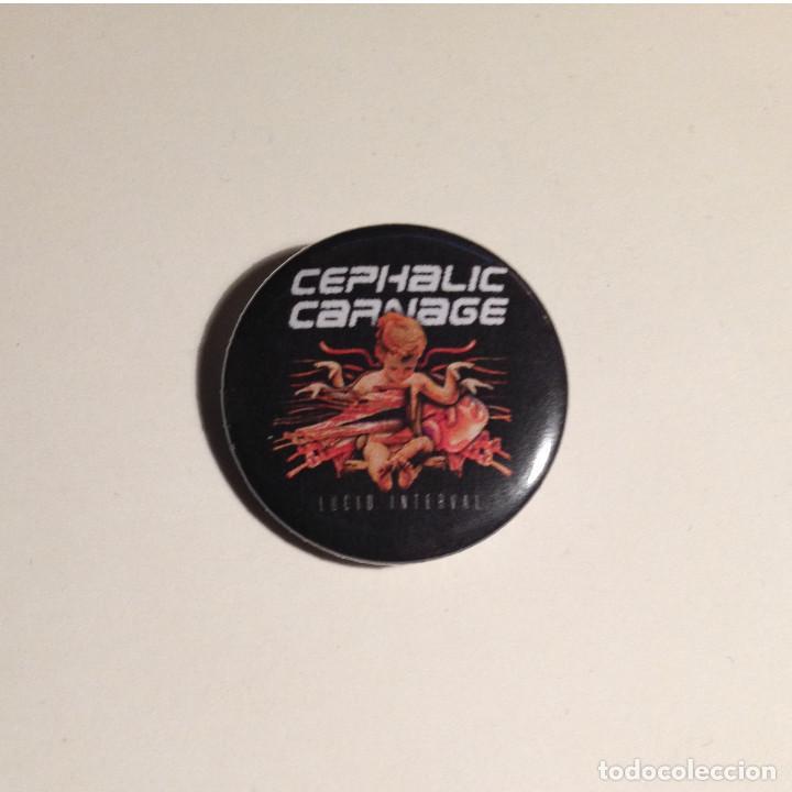 CEPHALIC CARNAGE - LUCID INTERVAL CHAPA 31MM (CON IMPERDIBLE) - GRINDCORE DEATH METAL (Música - Varios)