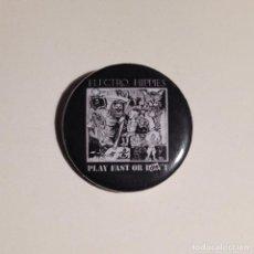 Música de colección: ELECTRO HIPPIES - PLAY FAST OR DIE CHAPA 31MM (CON IMPERDIBLE) - GRINDCORE CRUST PUNK. Lote 222512430