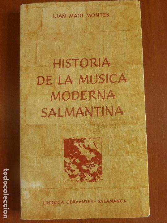 HISTORIA DE LA MÚSICA MODERNA SALMANTINA - JUAN MARI MONTES - GRUPOS MÚSICA DE SALAMANCA (Música - Varios)