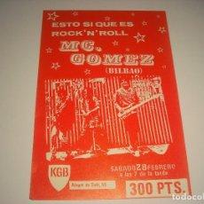 Música de colección: MC. GOMEZ ,ROCK'N ROLL , CONCIERTO EN KGB , CARTEL 15 X 10 CM.. Lote 109872687