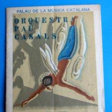 Música de colección: ORQUESTRA PAU CASALS. PALAU DE LA MÚSICA CATALANA, 10 DE NOVEMBRE DE 1935.. Lote 118372831