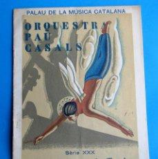 Música de colección: ORQUESTRA PAU CASALS. PALAU DE LA MÚSICA CATALANA, 7 DE NOVEMBRE DE 1935.. Lote 118373755