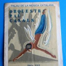 Música de colección: ORQUESTRA PAU CASALS. PALAU DE LA MÚSICA CATALANA, 3 DE NOVEMBRE DE 1935.. Lote 118374235