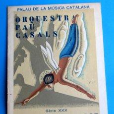 Música de colección: ORQUESTRA PAU CASALS. PALAU DE LA MÚSICA CATALANA, OCTUBRE - NOVEMBRE DE 1935.. Lote 118374855